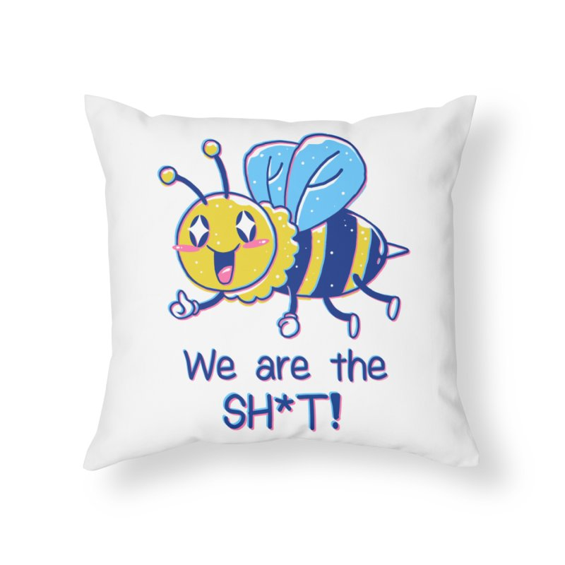 Bees are the Sh*t! Home Throw Pillow by Vincent Trinidad Art