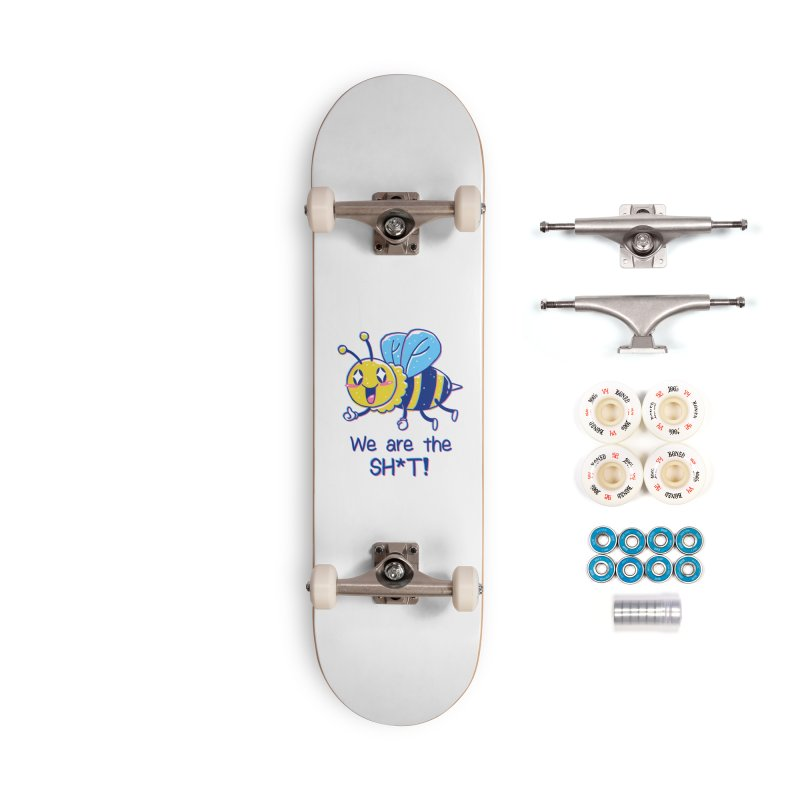 Bees are the Sh*t! Accessories Complete - Premium Skateboard by Vincent Trinidad Art