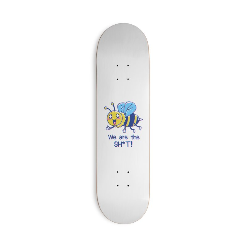 Bees are the Sh*t! Accessories Deck Only Skateboard by Vincent Trinidad Art