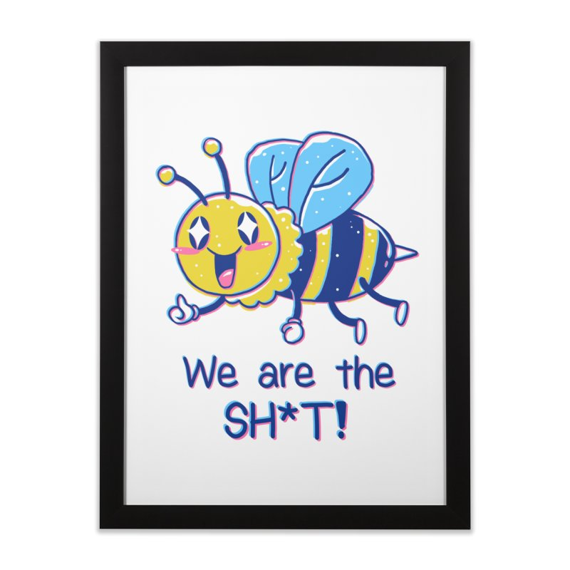 Bees are the Sh*t! Home Framed Fine Art Print by Vincent Trinidad Art