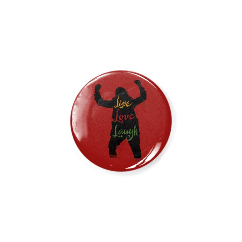 Live Love Laugh Accessories Button by Vincent Trinidad Art