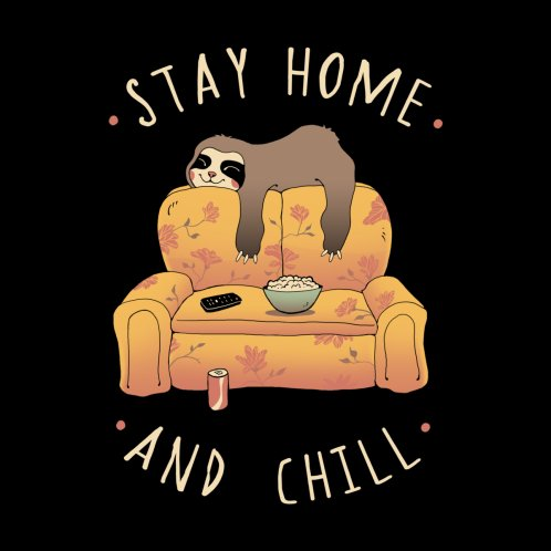 Design for Stay Home and Chill