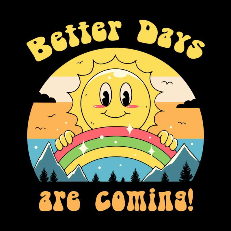 Better Days are Coming Men's T-Shirt by Vincent Trinidad Art