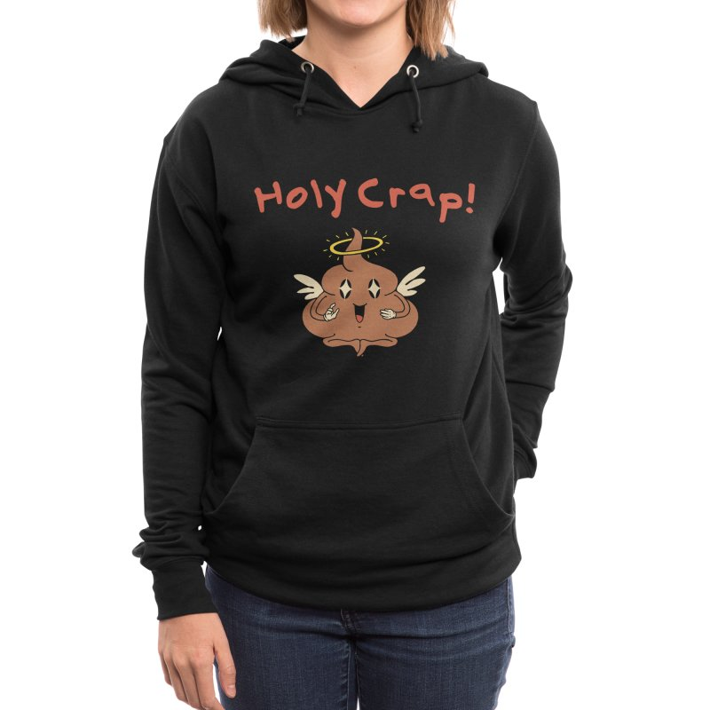 Holy Crap! Women's Pullover Hoody by Vincent Trinidad Art
