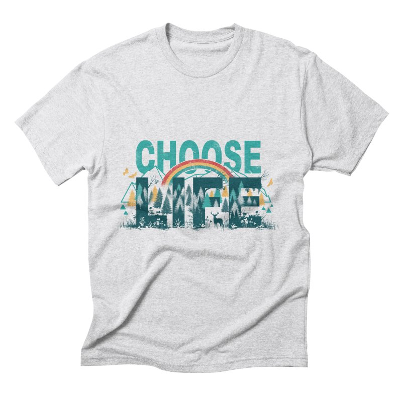 Choose to Live the Life Men's Triblend T-shirt by vincenttrinidad's Artist Shop