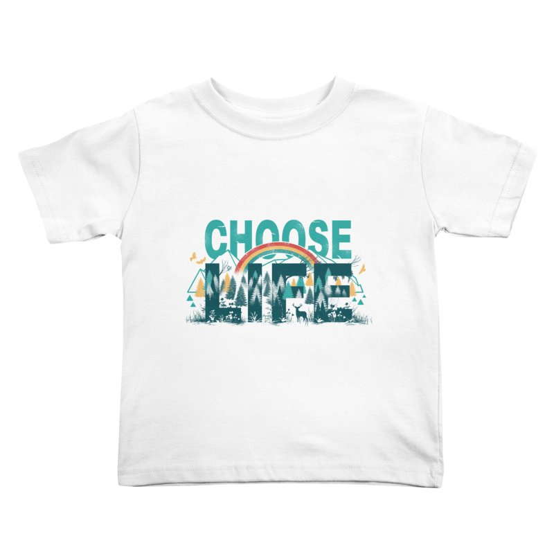 Choose to Live the Life Kids Toddler T-Shirt by vincenttrinidad's Artist Shop