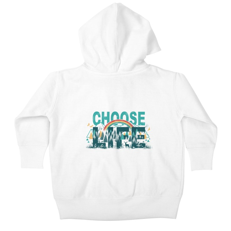 Choose to Live the Life Kids Baby Zip-Up Hoody by vincenttrinidad's Artist Shop