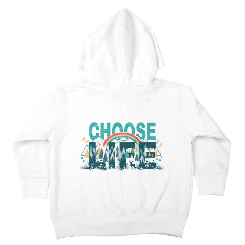Choose to Live the Life Kids Toddler Zip-Up Hoody by vincenttrinidad's Artist Shop