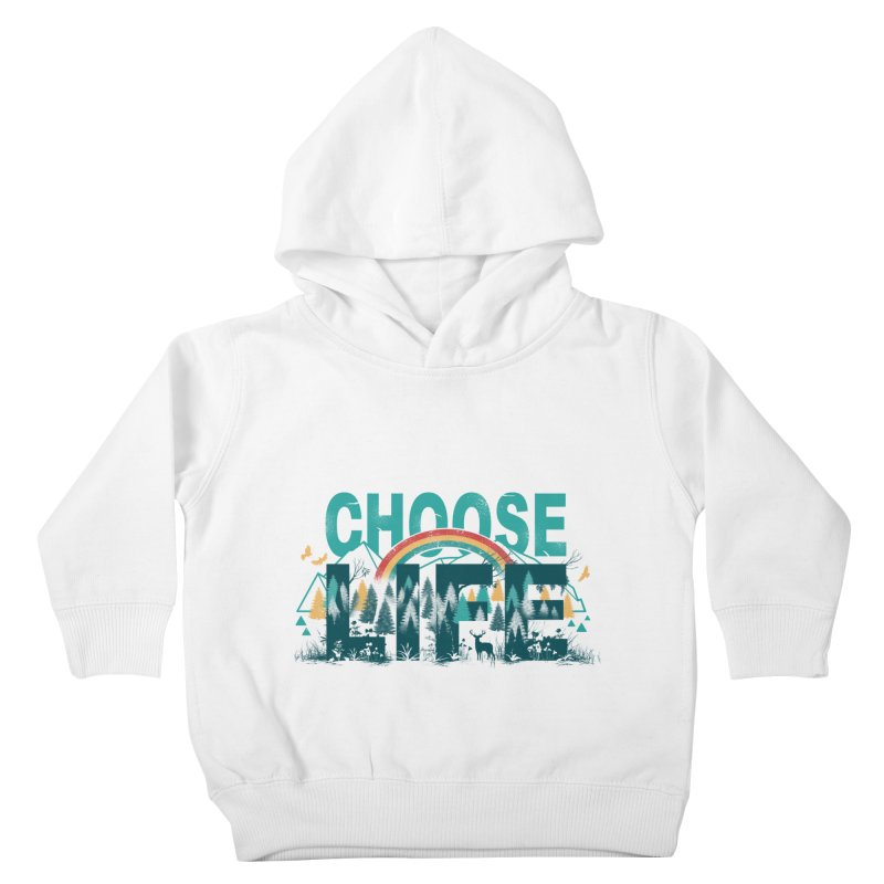 Choose to Live the Life Kids Toddler Pullover Hoody by vincenttrinidad's Artist Shop