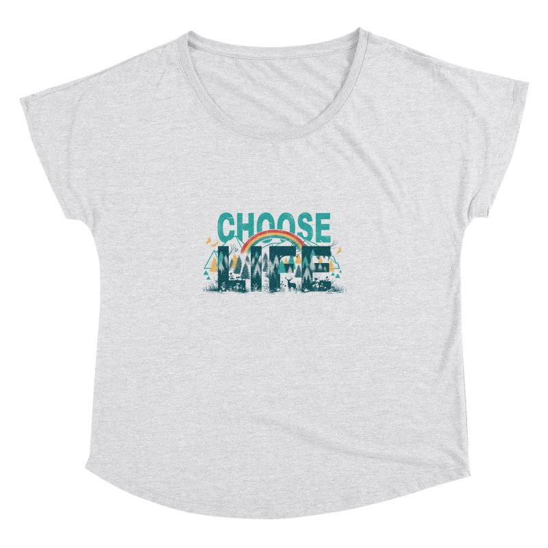Choose to Live the Life Women's Dolman by vincenttrinidad's Artist Shop