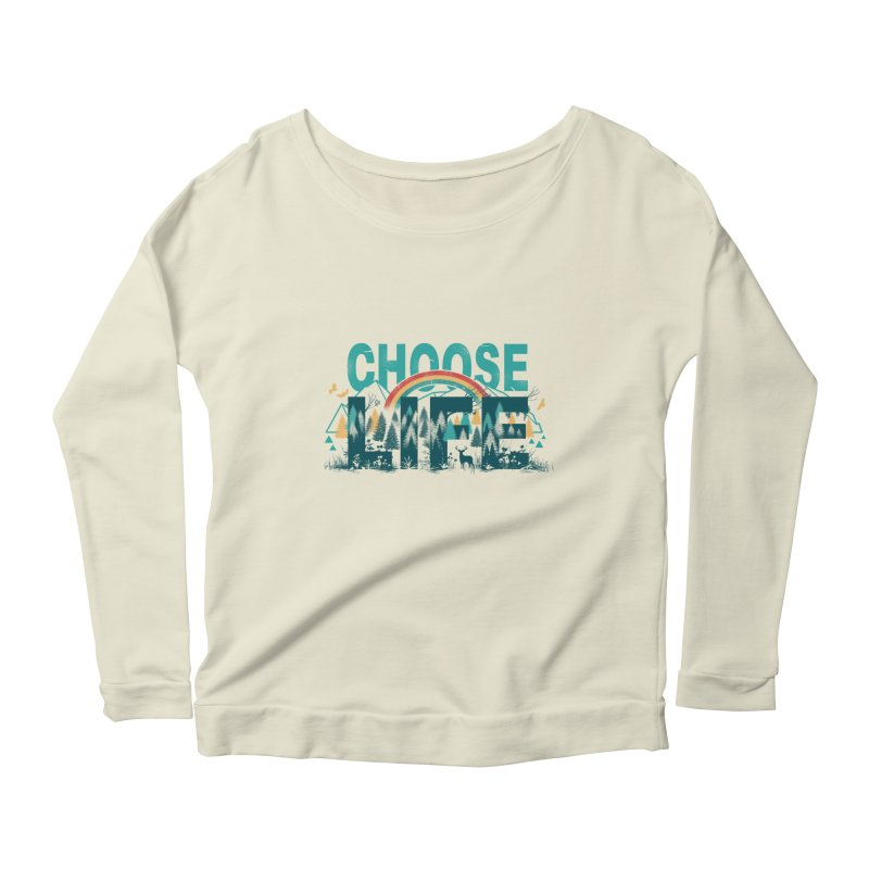 Choose to Live the Life Women's Longsleeve Scoopneck  by vincenttrinidad's Artist Shop