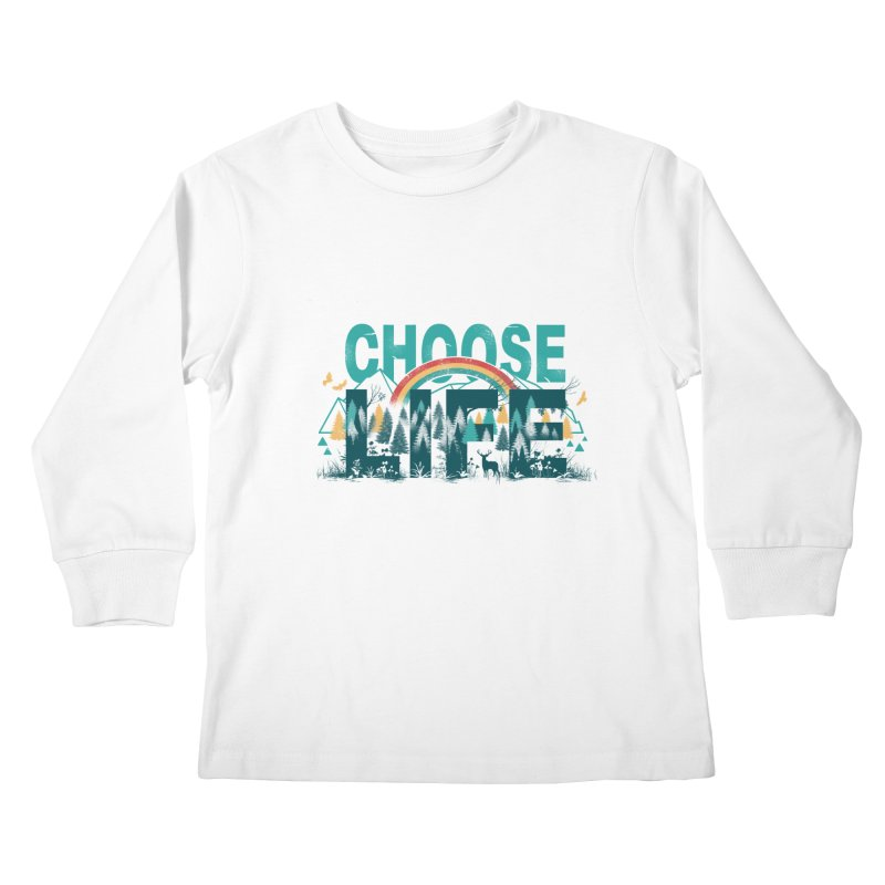 Choose to Live the Life Kids Longsleeve T-Shirt by vincenttrinidad's Artist Shop