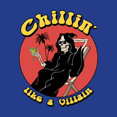 Design for Chillin' Like A Villain