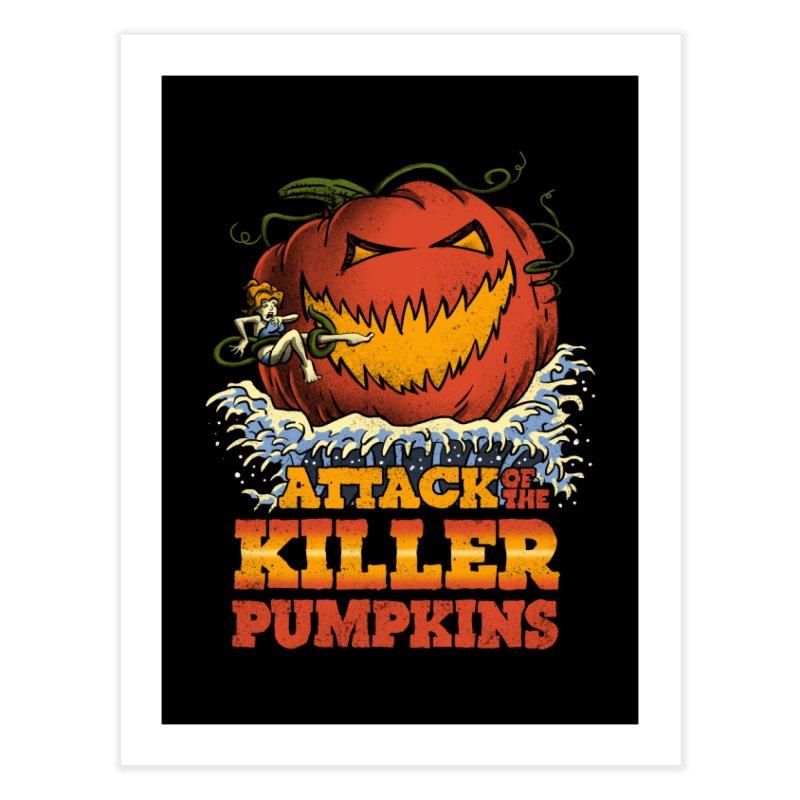 Attack of the Killer Pumpkins  Home Fine Art Print by vincenttrinidad's Artist Shop