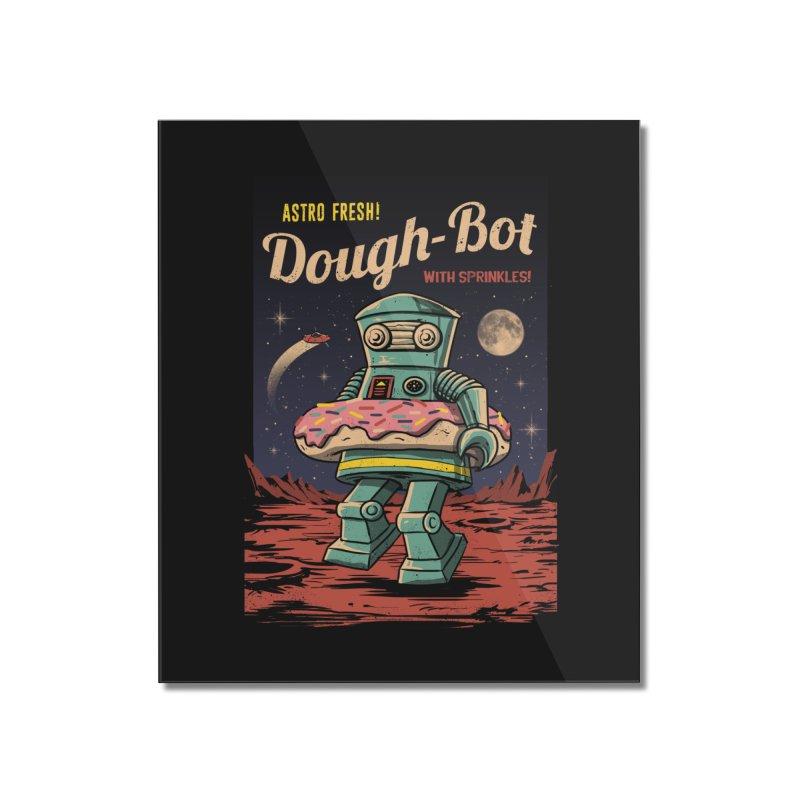 Dough Bot Home Mounted Acrylic Print by vincenttrinidad's Artist Shop
