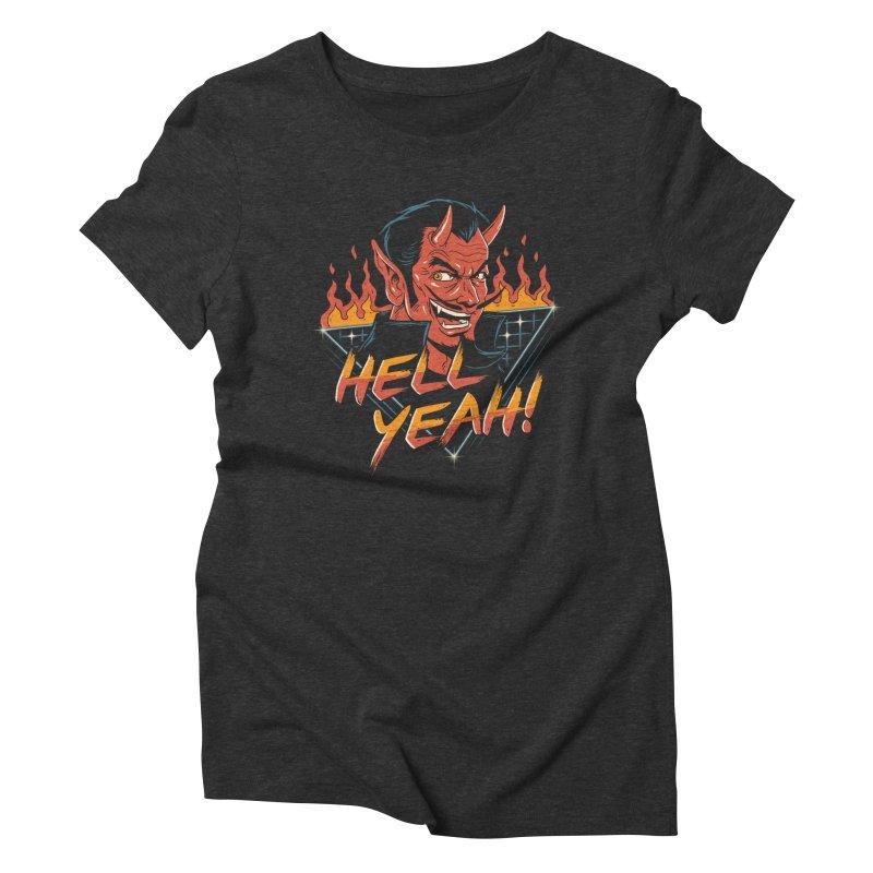 Hell Yeah! Women's Triblend T-Shirt by vincenttrinidad's Artist Shop