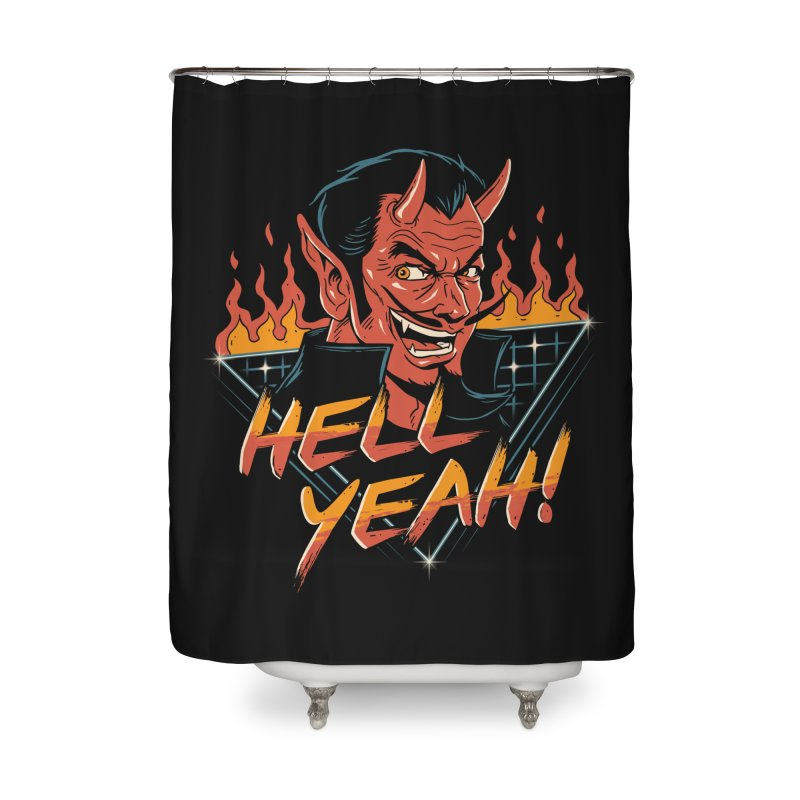 Hell Yeah! Home Shower Curtain by vincenttrinidad's Artist Shop