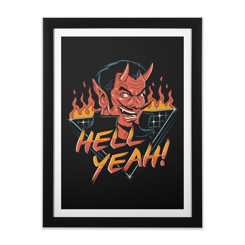 Hell Yeah! Home Framed Fine Art Print by vincenttrinidad's Artist Shop