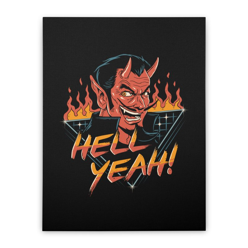 Hell Yeah! Home Stretched Canvas by vincenttrinidad's Artist Shop