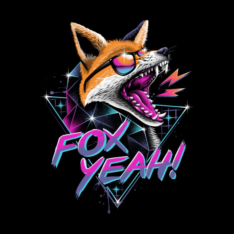 Fox Yeah! by vincenttrinidad's Artist Shop