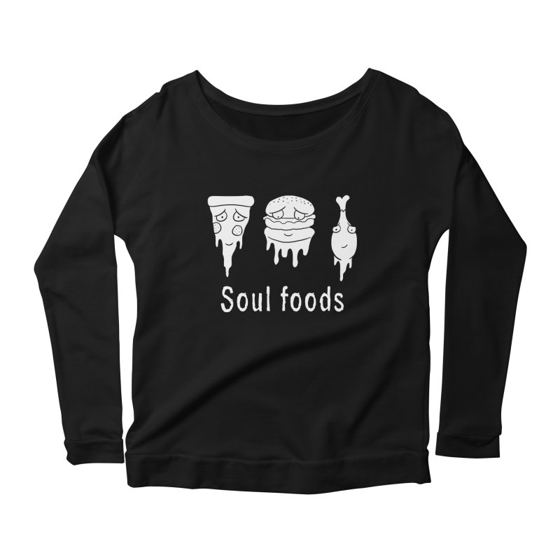 Soul Foods Women's Longsleeve Scoopneck  by vincenttrinidad's Artist Shop
