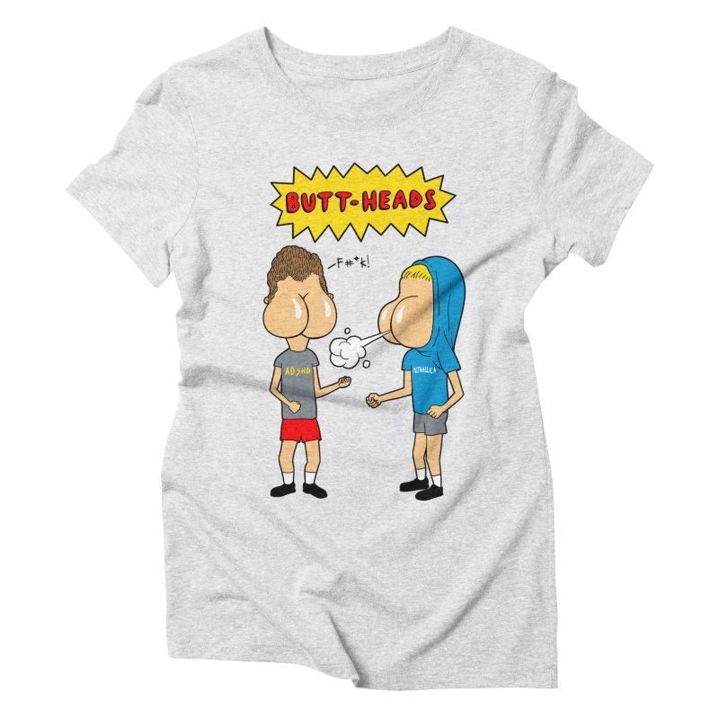Buttheads Women's Triblend T-Shirt by vincenttrinidad's Artist Shop