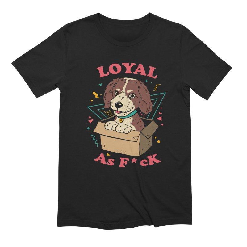Loyal AF Men's T-Shirt by Vincent Trinidad