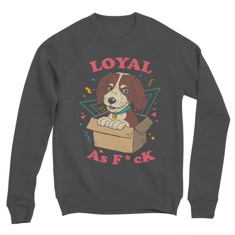 Loyal AF Men's Sponge Fleece Sweatshirt by vincenttrinidad's Artist Shop
