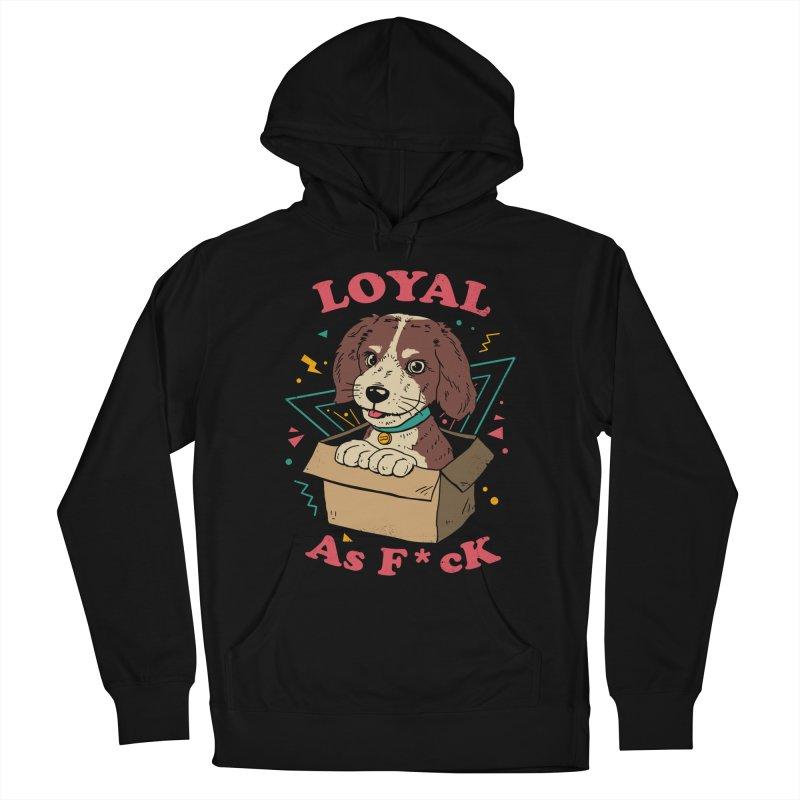 Loyal AF Men's Pullover Hoody by Vincent Trinidad Art