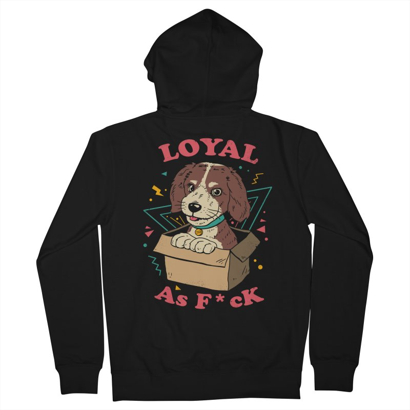 Loyal AF Women's French Terry Zip-Up Hoody by vincenttrinidad's Artist Shop