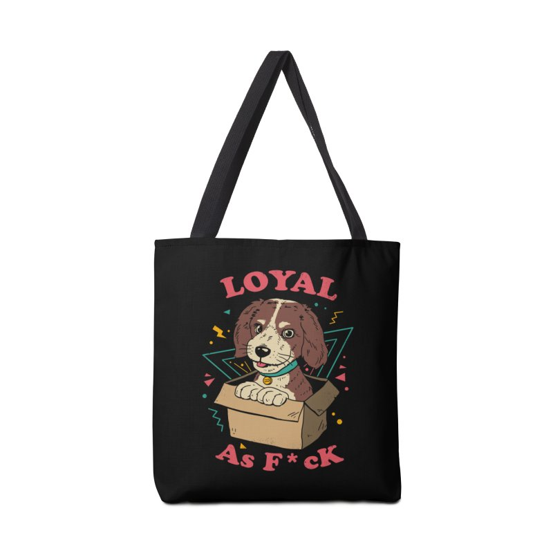 Loyal AF Accessories Bag by vincenttrinidad's Artist Shop