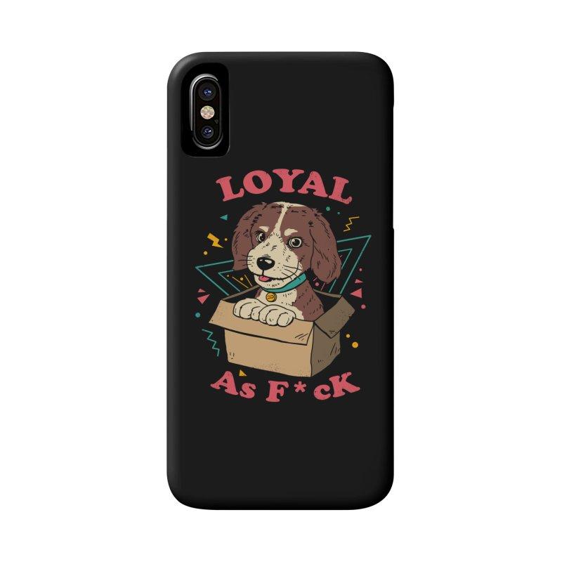 Loyal AF Accessories Phone Case by vincenttrinidad's Artist Shop