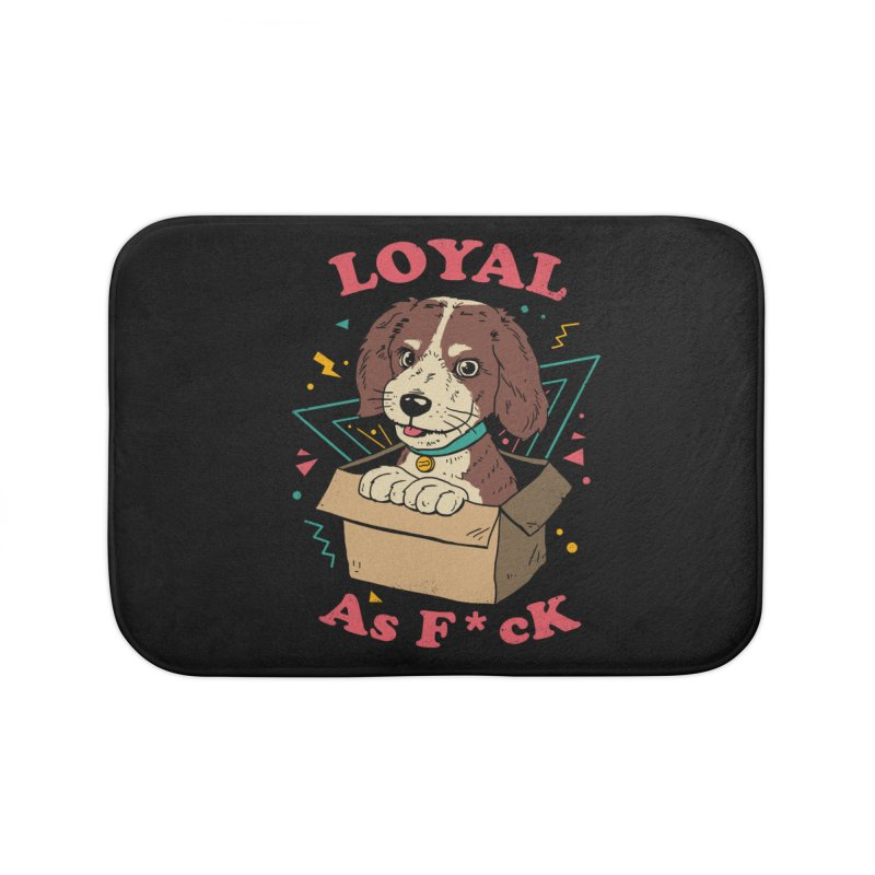 Loyal AF Home Bath Mat by vincenttrinidad's Artist Shop
