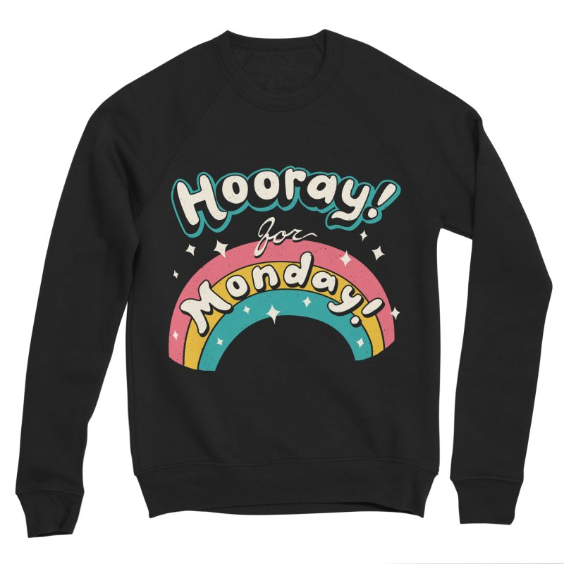 Sarcastic Mondays Women's Sponge Fleece Sweatshirt by Vincent Trinidad