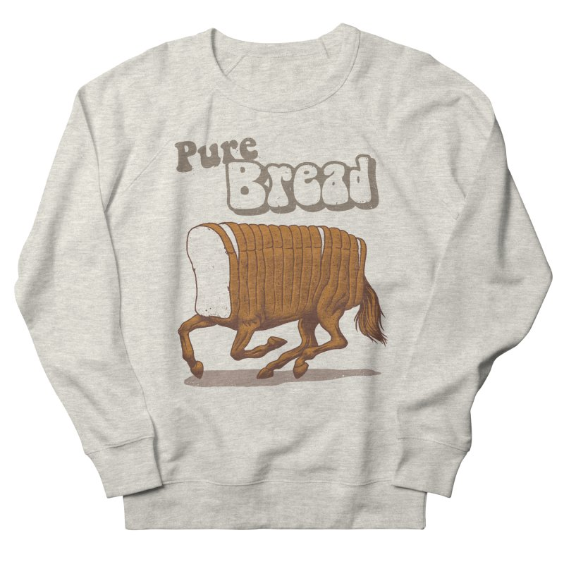 Pure Bread Women's French Terry Sweatshirt by Vincent Trinidad