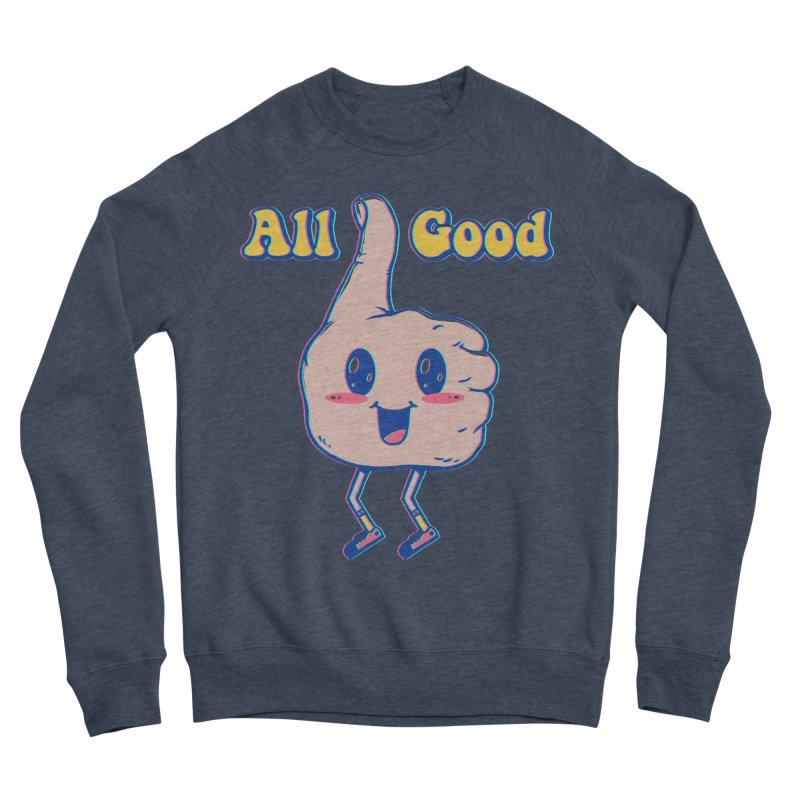 It's All Good Men's Sponge Fleece Sweatshirt by Vincent Trinidad