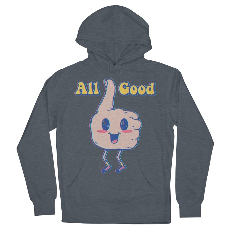 It's All Good Women's French Terry Pullover Hoody by Vincent Trinidad