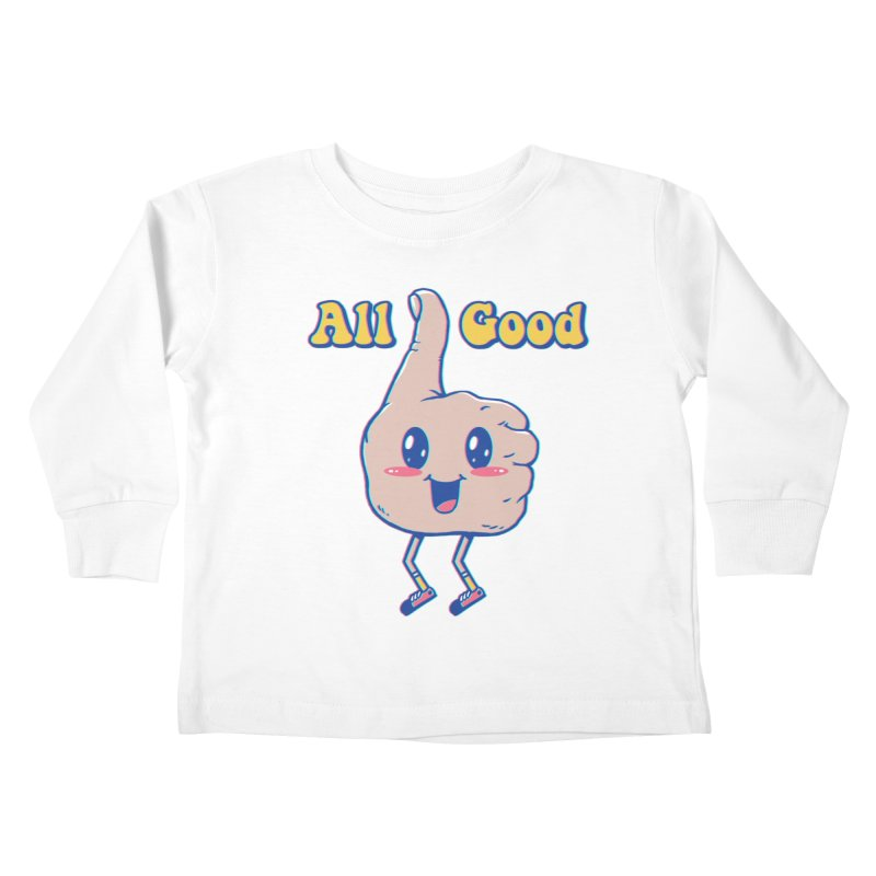 It's All Good Kids Toddler Longsleeve T-Shirt by Vincent Trinidad