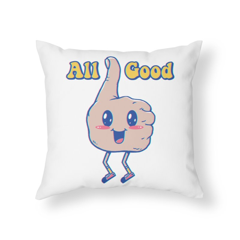 It's All Good Home Throw Pillow by Vincent Trinidad