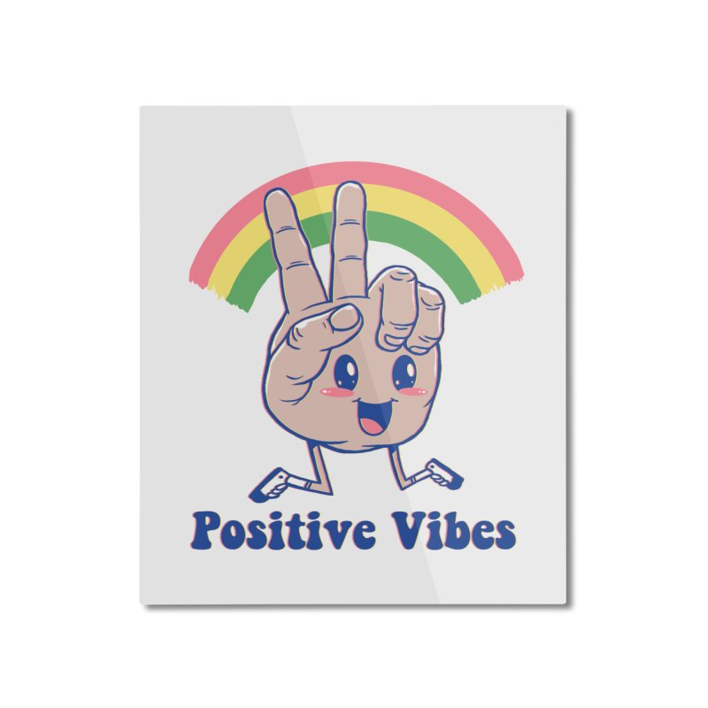 Positive Vibes Home Mounted Aluminum Print by Vincent Trinidad