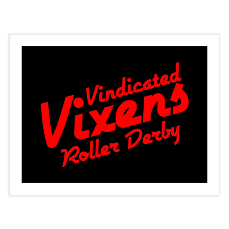 Classic [Red] Home Fine Art Print by Vindicated Vixens Roller Derby