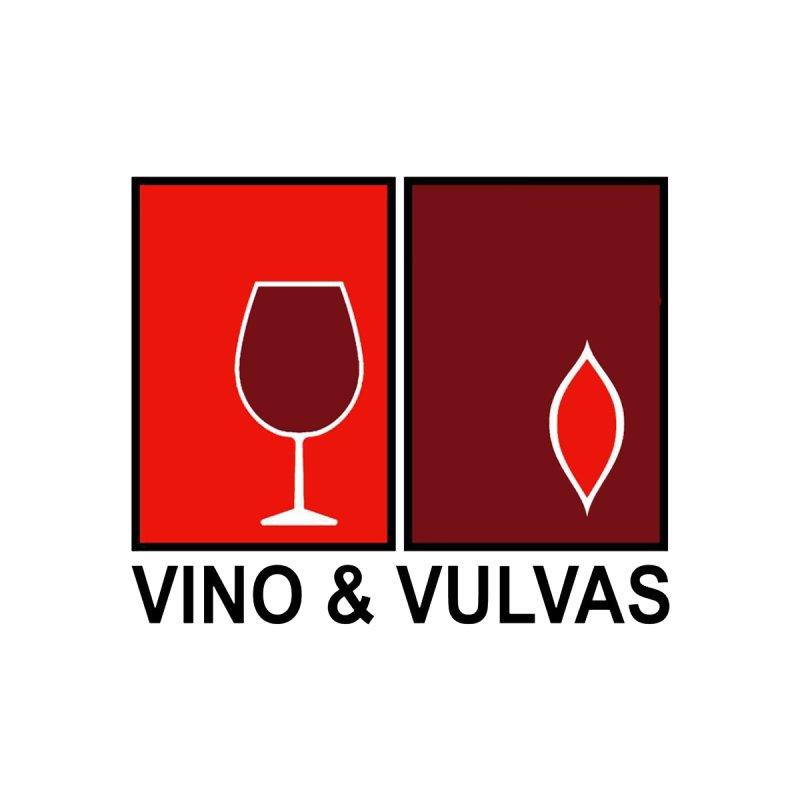 Vino & Vulvas by Vino & Vulvas Artist Shop