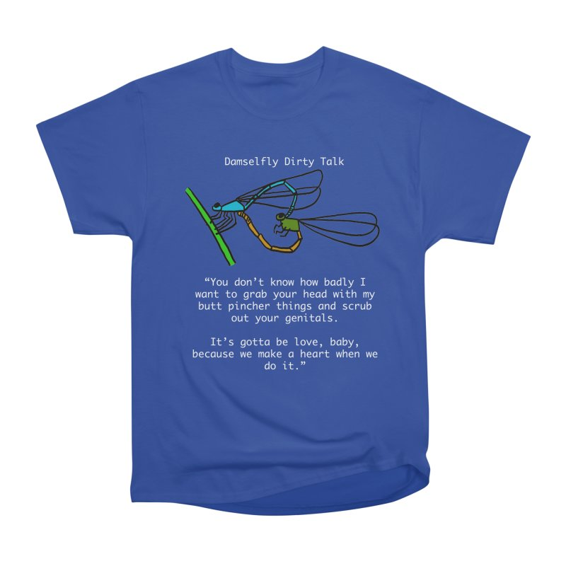 Damselfly Dirty Talk Women's Heavyweight Unisex T-Shirt by Vino & Vulvas Artist Shop