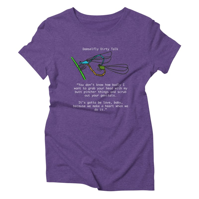 Damselfly Dirty Talk Women's Triblend T-Shirt by Vino & Vulvas Artist Shop