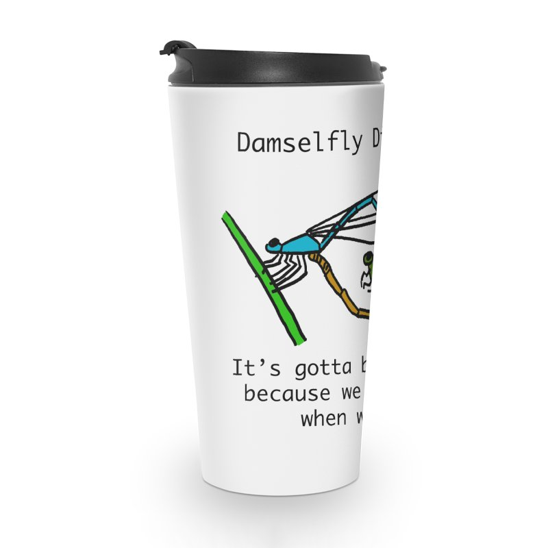 Damselfly Dirty Talk Accessories Travel Mug by Vino & Vulvas Artist Shop