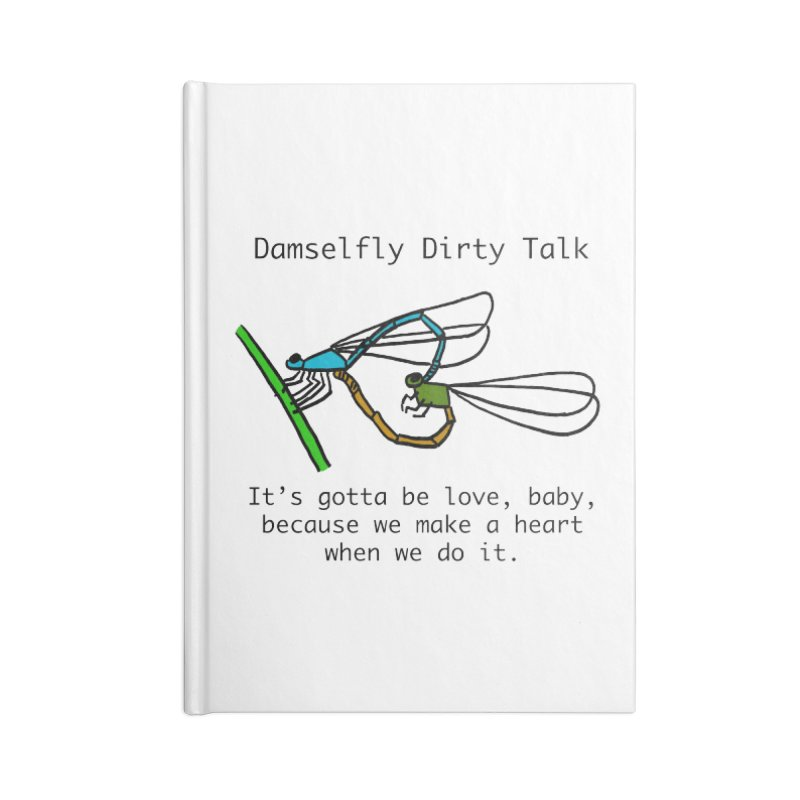 Damselfly Dirty Talk Accessories Lined Journal Notebook by Vino & Vulvas Artist Shop