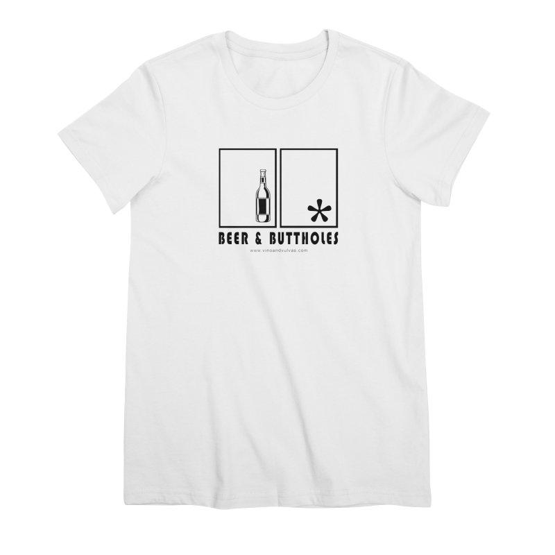 Beer & Buttholes Women's Premium T-Shirt by Vino & Vulvas Artist Shop