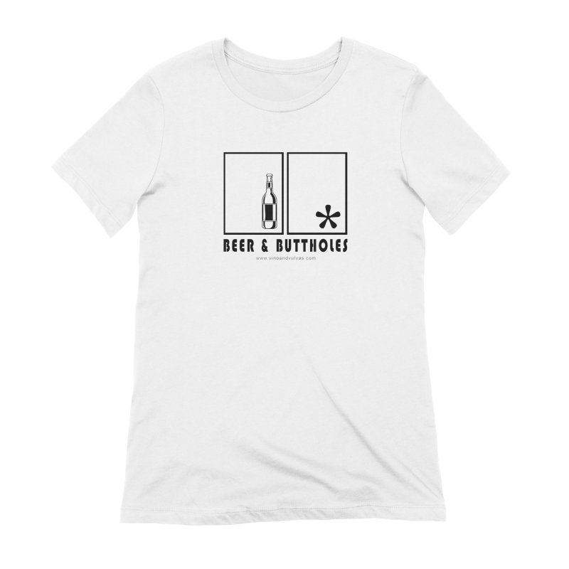 Beer & Buttholes Women's Extra Soft T-Shirt by Vino & Vulvas Artist Shop