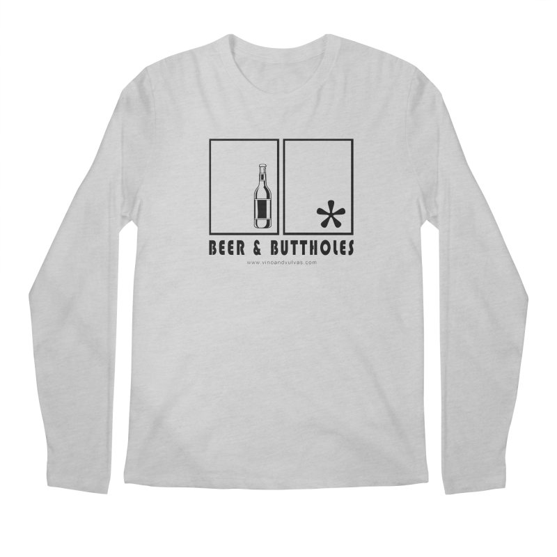 Beer & Buttholes Men's Longsleeve T-Shirt by Vino & Vulvas Artist Shop