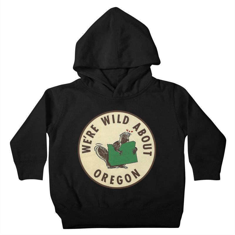 Wild About Oregon Beaver Kids Toddler Pullover Hoody by Vintage 55 Restorations